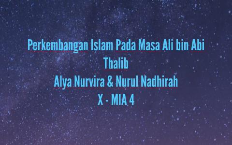 Perkembangan Islam Pada Masa Ali bin Abu Thalib by Nurul