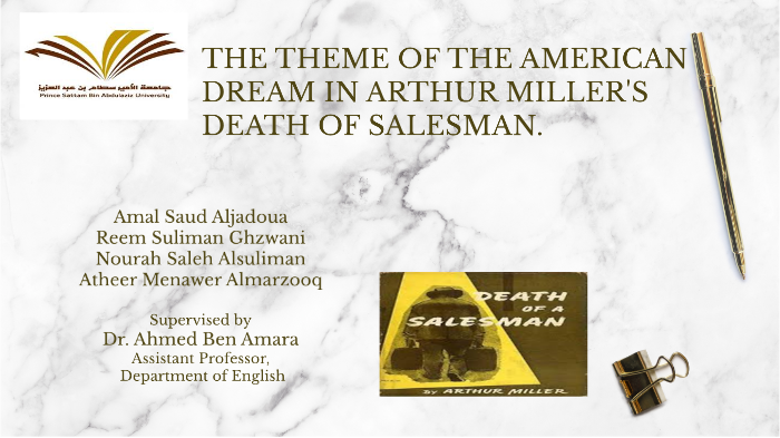 THE THEME OF THE AMERICAN DREAM IN ARTHUR MILLER'S DEATH OF SALESMAN