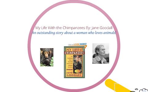My Life With The Chimpanzees By Jane Goodall By Karolina M On Prezi