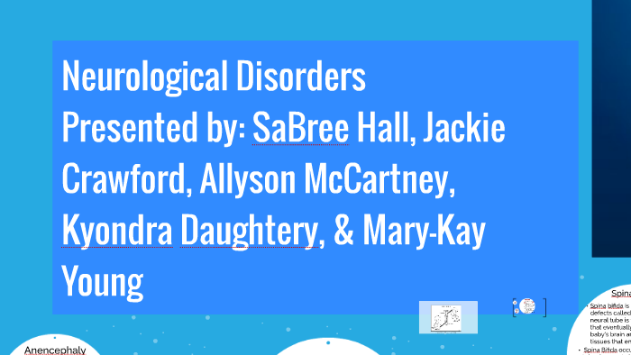 Neurological Disorders by SaBree Cain on Prezi