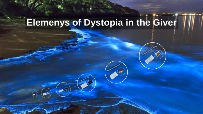 Elemenys Of Dystopia In The Giver By Angelica B On Prezi