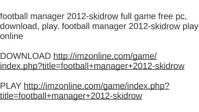 Football manager 2017 download crack / cracked game / torrent.