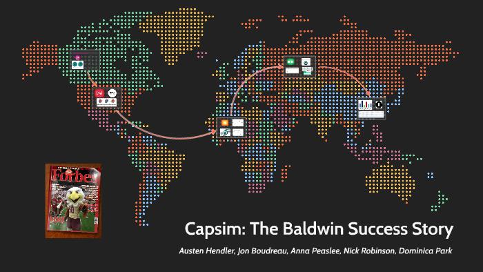 Capsim: The Baldwin Success Story by Austen Hendler on Prezi