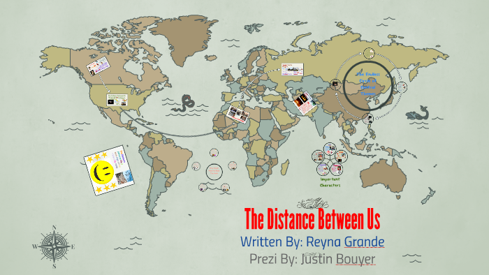 The Distance Between Us By Justin Bouyer On Prezi