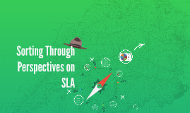 Sorting Through Perspectives on SLA