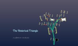 Copy of The Rhetorical Triangle: Audience Analysis