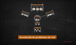 Resolucion de problemas de red