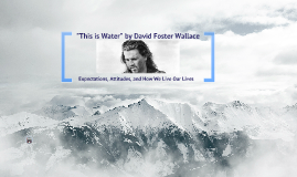 This is Water by David Foster Wallace 2013