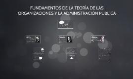 FUNDAMENTOS DE LA TEORÍA DE LAS ORGANIZACIONES Y LA ADMINIST