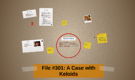 File #301: A Case with Keloids