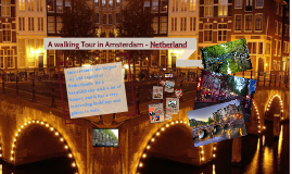 A walking Tour of Amsterdam- Netherland
