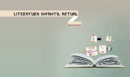 LITERATURA INFANTIL ACTUAL