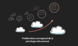 Problemática conceptual de la psicología educacional.