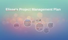 Elisse's Project Management Plan