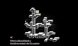 Interculturalidad y biodiversidad del Ecuador