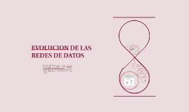 EVOLUCION DE LAS REDES DE DATOS