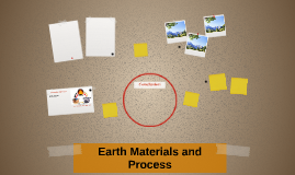 Copy of Earth Materials and Process