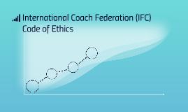 International Coach Federation (IFC) Code of Ethics