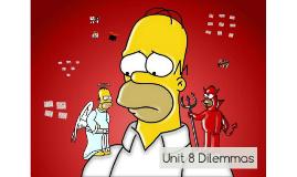 Unit 8 Dilemmas