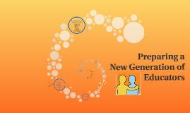Preparing a New Generation of Educators