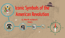 Iconic Symbols of the American Revolution