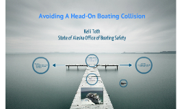 Avoiding A Head-On Boating Collision