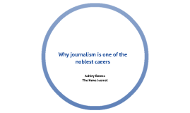 Why journalism is the best career in the world