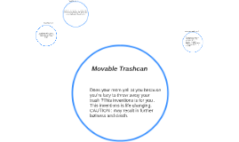 Movable Trashcan