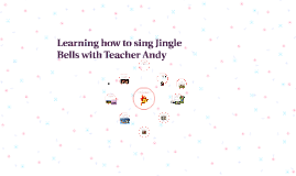 Learning how to sing Jingle Bells with Teacher Andy