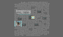 Integrating Video Game Design