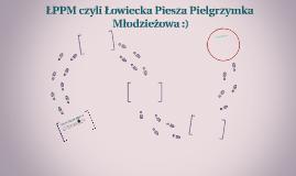 ŁPPM czyli Łowiecka Piesza Pielgrzymka Młodzieżowa :)