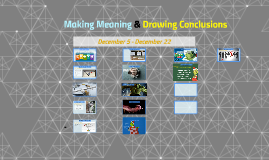 Making Meaning & Drawing Conclusions