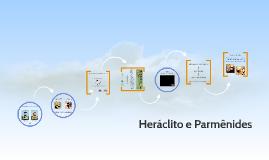 Copy of Heráclito e Parmênides - 6º ano