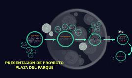 PRESENTACIÓN DE PROYECTO PLAZA DEL PARQUE