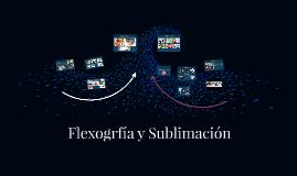 Flexogrfía y Sublimación