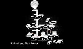Animal and Man Power