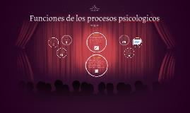 Funciones de los procesos psicologicos