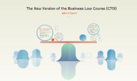 The New Business Law Course (C713)