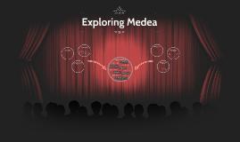 Exploring Medea