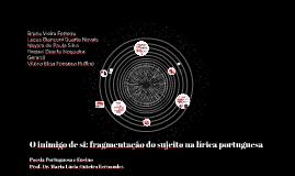 O inimigo de si: fragmentação do sujeito na lírica portugues