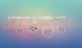 """Le féminisme: est-il devenu """"cool""""?"""