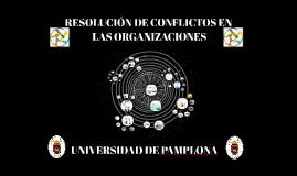 RESOLUCIÓN DE CONFLICTOS EN LAS ORGANIZACIONES