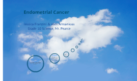 Endometrial Cancer - Grade 10 Science
