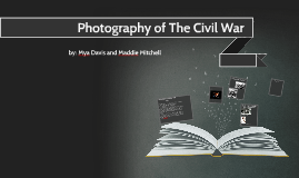 Photography of The Civil War