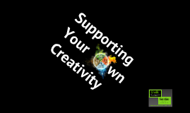Supporting Your Creativity