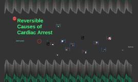 Reversible Causes of Cardiac Arrest