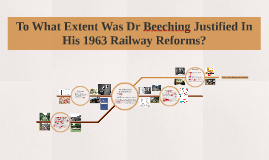 To What Extent Was Dr Beeching Justified In His 1963 Railway
