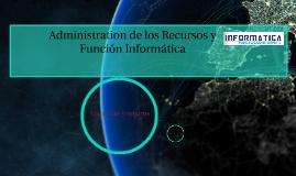 ADMISTRACION DE LOS RECURSOS INFORMATICOS
