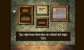 Copy of Las reformas liberales de mitad del siglo XIX