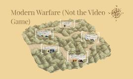 Modern Warfare (Not the Video Game)
